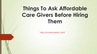 Things To Ask Affordable Care Givers Before Hiring Them