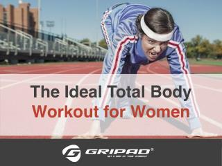 The Ideal Total Body Workout for Women
