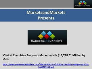 Clinical Chemistry Analyzers Market worth $11,728.01 Million by 2019