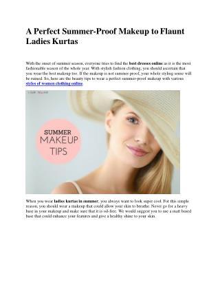 A Perfect Summer-Proof Makeup to Flaunt Ladies Kurtas