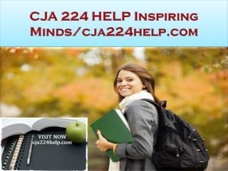 CJA 224 HELP Inspiring Minds/cja224help.com