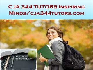 CJA 344 TUTORS Inspiring Minds/cja344tutors.com