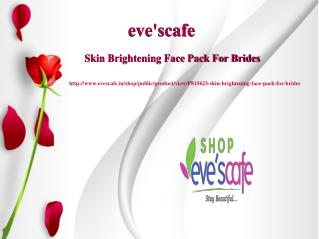 Buy Evescafe Skin Brightening Face Pack For Brides