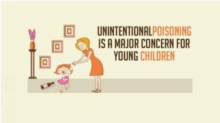 Unintentional Poisoning is a Major Concern for Young Children