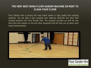 The Very Best Bona Floor Sander Machine On Rent To Clean Your Floor