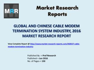 Global Cable Modem Termination System Market with Chinese Industry Revenue and Growth Rate Analysis and Forecasts to 202