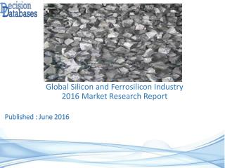 Silicon and Ferrosilicon Market Global Analysis and Forecasts 2021