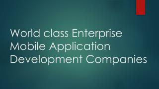 World class enterprise mobile application development companies in the world