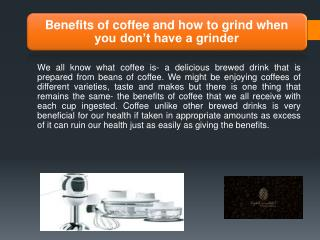 Benefits of coffee and how to grind when you don't have a grinder