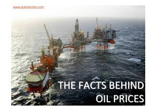 The Facts Behind Oil Prices - PolymerMIS