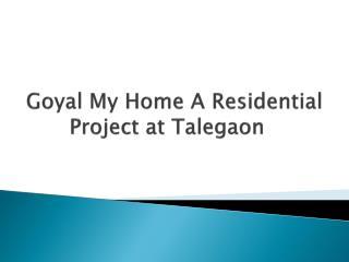 Lavish Apartments in Goyal  My Home at Talegaon