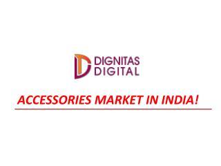 Accessories market in India
