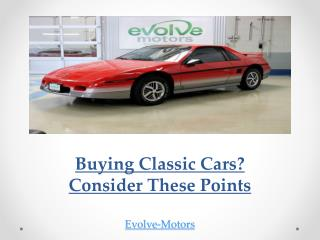 Buying Classic Cars? Consider These Points