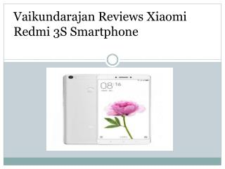 Vaikundarajan Reviews Xiaomi Redmi 3S Smartphone