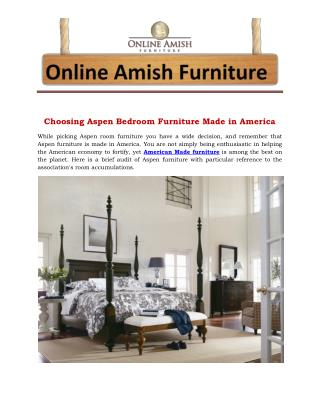 Choosing Aspen Bedroom Furniture Made in America