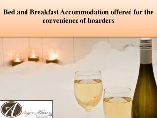 Bed and Breakfast Accommodation offered for the convenience of boarders