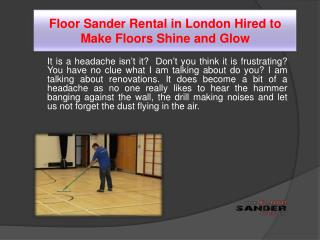Floor Sander Rental in London Hired to Make Floors Shine and Glow
