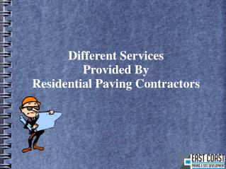 Different Services Provided By Residential Paving Contractors