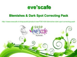 Buy Evescafe Blemishes & Dark Spot Correcting Pack