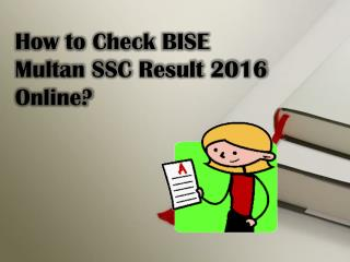 How to Check BISE Multan SSC Result 2016 Online