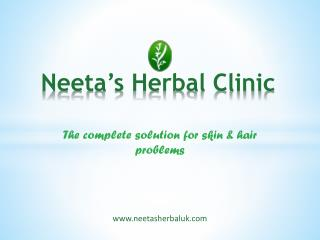 Neetas Herbal Clinic UK, The Complete Hair and Skin Care Solution