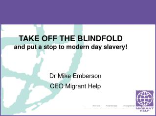 TAKE OFF THE BLINDFOLD and put a stop to modern day slavery