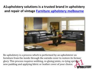 A1upholstery solutions is a trusted brand in upholstery and repair of vintage furniture in Melbourne