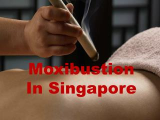 Want The Moxibustion In Singapore