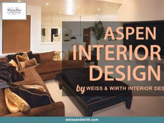 Aspen Interior Design by Weiss & Wirth
