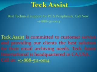 Best Technical support for PC & Peripherals. Call Now  1-888-511-0014