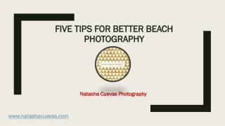 Five Tips For Better Beach Photography