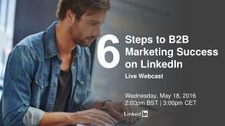 6 steps to b2b marketing success on LinkedI