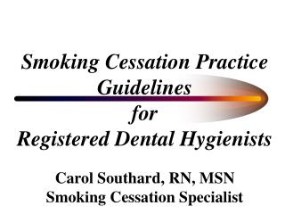 Smoking Cessation Practice Guidelines for  Registered Dental Hygienists