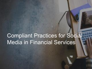 Compliant Practices for Social Media in Financial Services