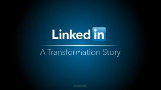 LinkedIn's Transformation Story