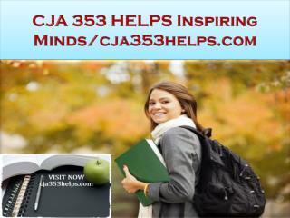 CJA 353 HELPS Inspiring Minds/cja353helps.com