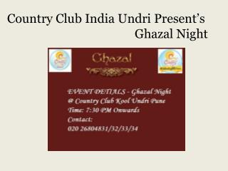 Country Club India Undri Present Ghazal Night