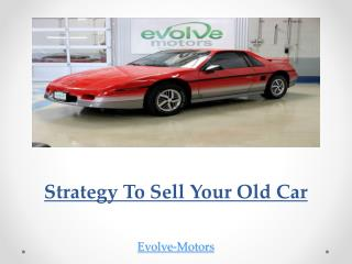 Strategy To Sell Your Old Car