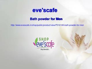 Buy Evescafe Bath Powder For Men