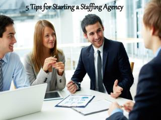 William Almonte Patch | 5 Tips for Starting a Staffing Agency