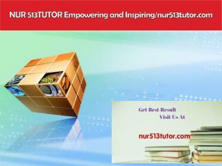 NUR 513TUTOR Empowering and Inspiring/nur513tutor.com