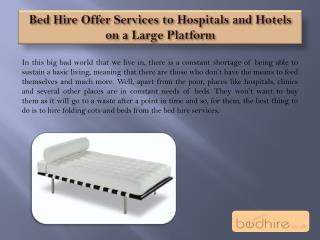 Bed Hire Offer Services to Hospitals and Hotels on a Large Platform
