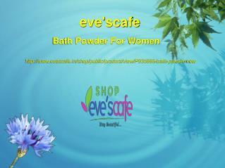 Buy Evescafe Bath Powder For Women