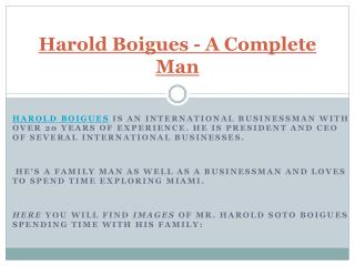 Harold Boigues - A Complete Man