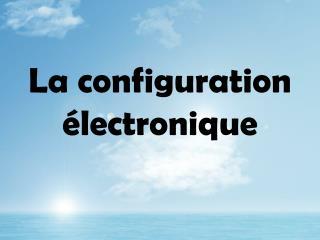 La configuration  lectronique