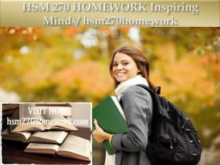 HSM 270 HOMEWORK Inspiring Minds/ hsm270homework