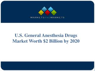U.S. General Anesthesia Drugs Market Worth $2 Billion by 2020