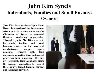 John Kim Syncis Individuals, Families and Small Business Owners