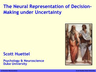 The Neural Representation of Decision-Making under Uncertainty