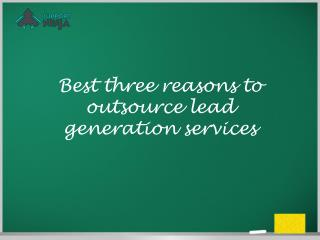 Best three reasons to outsource lead generation services